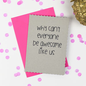 'Why Can't Everyone Be Awesome Like Us' Card