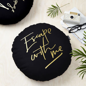 'Escape With Me' Black And Gold Round Cushion