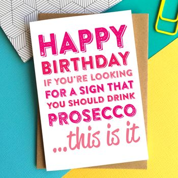 Happy Birthday If You're Looking For Prosecco Card