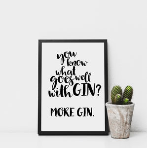 'You Know What Goes Well With Gin?' Monochrome Print