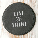 Rise And Shine Motivational Quote Slate Coaster