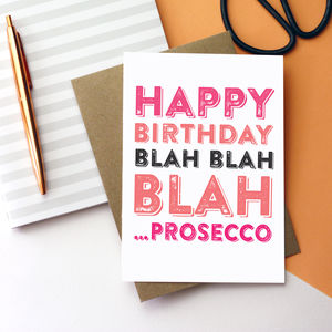 Happy Birthday Blah Blah Blah…Prosecco Card - shop by interest