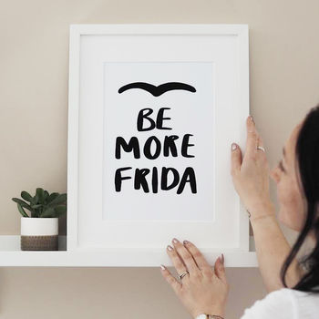 Be More Frida Typography Print