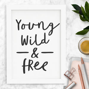 'Young Wild And Free' Inspirational Typography Print - winter sale