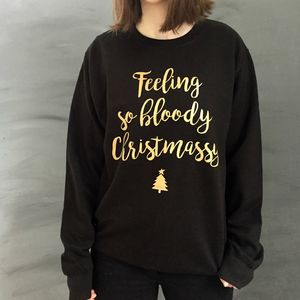 'Feeling So Bloody Christmassy' Christmas Jumper - christmas jumpers