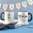 Personalised 'Daddy I Love You Because' Message Mug