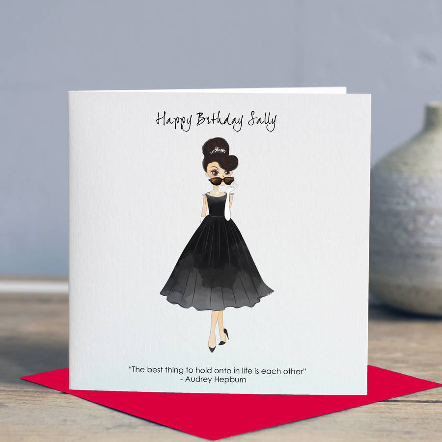 Audrey Hepburn 'Hold Onto Eachother' Birthday Card