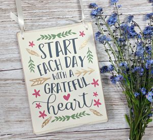 Start Each Day With A Grateful Heart Wooden Sign