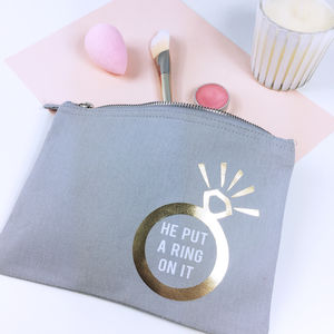 'He Put A Ring On It' Make Up Bag - shop by price