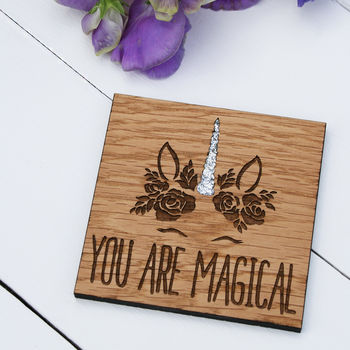 You Are Magical Wooden Unicorn Coaster