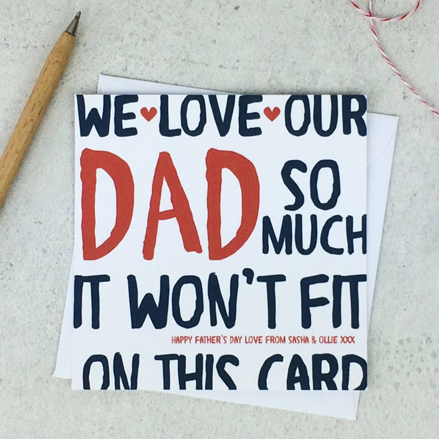 We Love Our Dad So Much Funny Fathers Day Dad Card By Wink Design