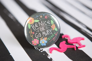 'Be Nice Or Go Away' Badge