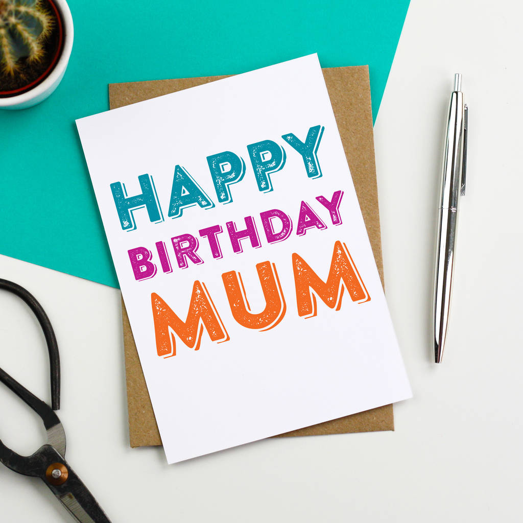 Happy Birthday Mum Colourful Greetings Card