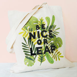 Be Nice Or Leaf Cotton Tote Shopper Bag - new in fashion