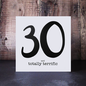 30 And Totally Terrific Birthday Card - summer sale