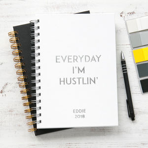 Personalised 'Everyday I'm Hustlin' Weekly 2018 Diary