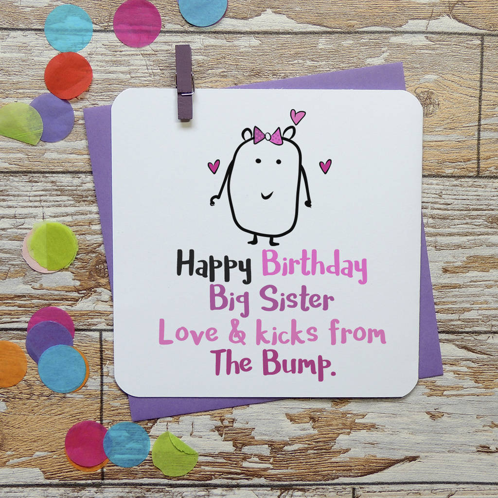 Happy Birthday Big Sister From The Bump Card