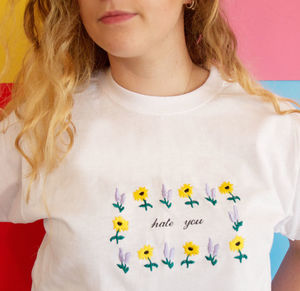 Hate You Embroidered T Shirt