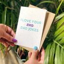 Father's Day Card 'I Love Your Dad Jokes' Card
