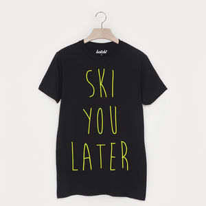 Ski You Later Unisex Apres Ski Snowboard T Shirt - tops & t-shirts