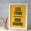 Less Typing, More Drawing Typographic Print
