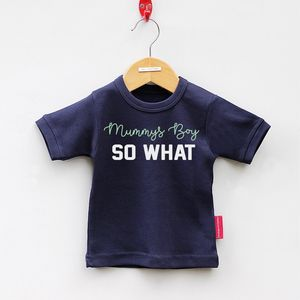 Mummys Boy So What Short Sleeved T Shirt - clothing