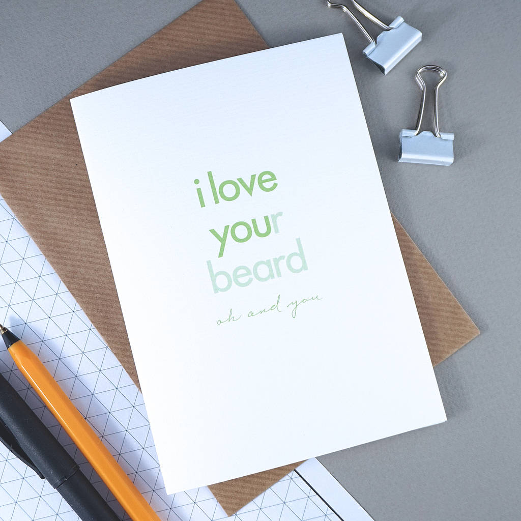 i love your beard valentines day card for him by rich little