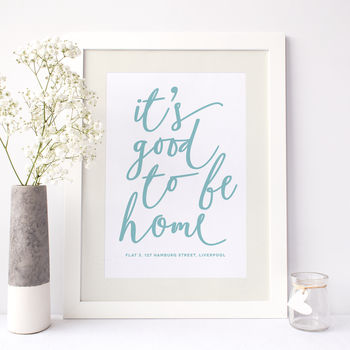 'It's Good To Be Home' Housewarming Personalised Print