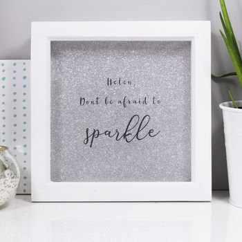 Personalised 'Don't Be Afraid To Sparkle' Glitter Print