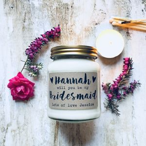 'Will You Be My Bridesmaid/Maid Of Honour' Soy Candle - be my bridesmaid?