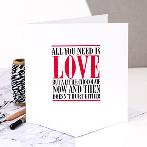 Birthday Card; All You Need Is Love And Chocolate - valentine's cards