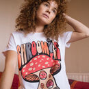 Shroomies Women's Slogan T Shirt