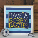 Man Birthday Card Bobby Dazzler
