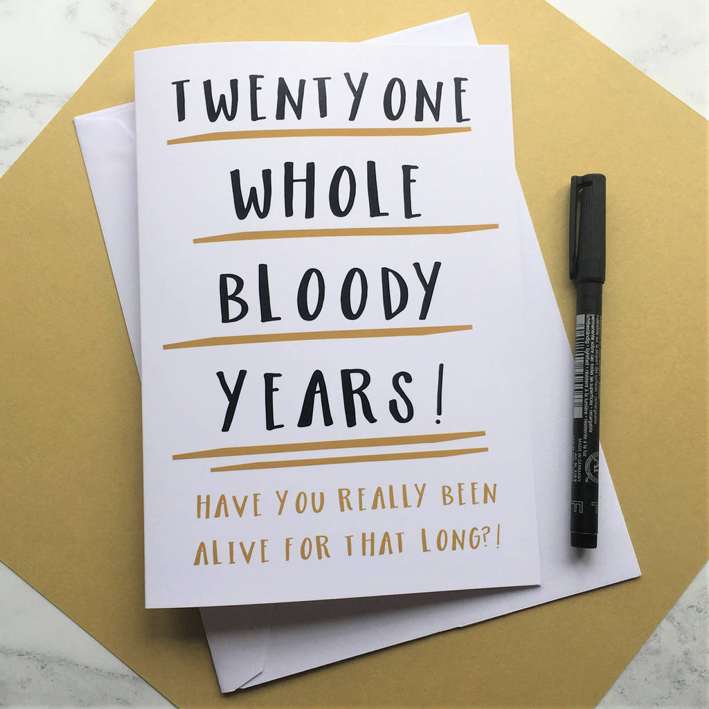 Funny 21st Birthday Cards: Funny 21st Birthday Card 'twentyone Whole Years' By The