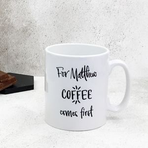 Personalised 'Coffee Comes First' Mug
