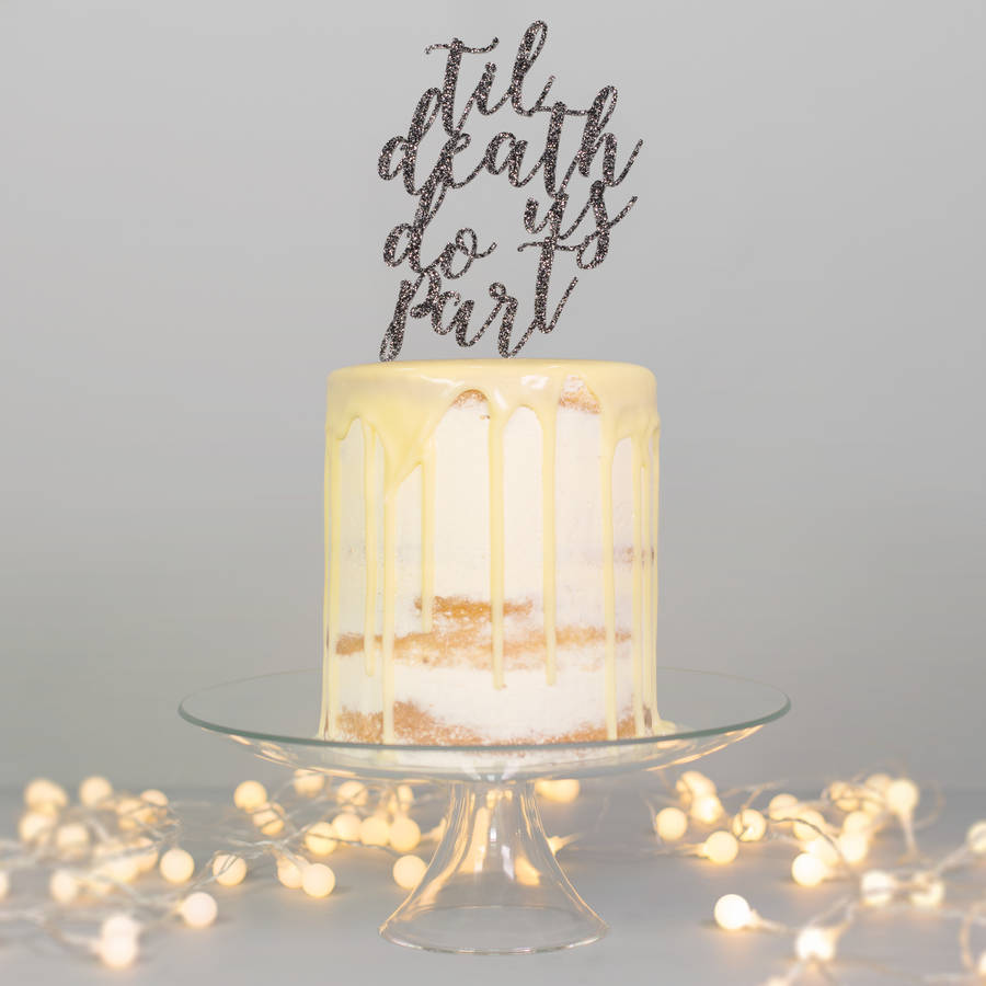 Til Death Do Us Part Wedding Cake Topper By Miss Cake