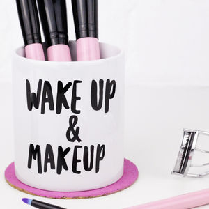 'Wake Up And Makeup' Makeup Brush Holder