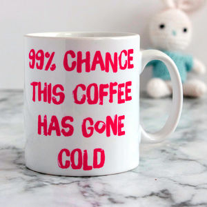 '99% Chance Of A Cold Drink' Mother's Day Mug - mugs