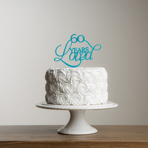 60 Years Loved Birthday Or Anniversary Cake Topper Set