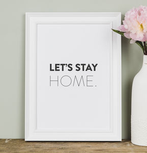 'Let's Stay Home' Black And White Typography Print