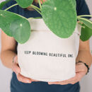 'Keep Blooming' Canvas House Plant Pot For Gardeners