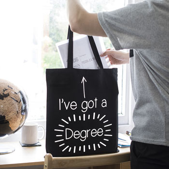 Graduation I've Got A Degree Tote Bag