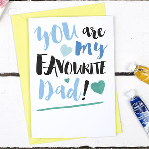 My Favourite Dad, Father's Day Card - father's day cards