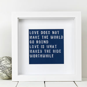 Framed 'Love Makes The Ride Worthwhile' Love Print - posters & prints