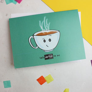 'Talk Dir Tea To Me' Cheeky Food Pun Anniversary Card