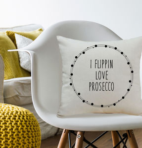 'I Flippin Love Prosecco' Typographic Cushion
