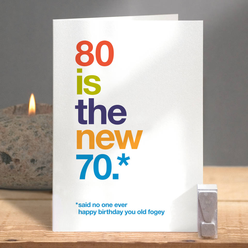 80 Is The New 70 Funny 80th Birthday Card
