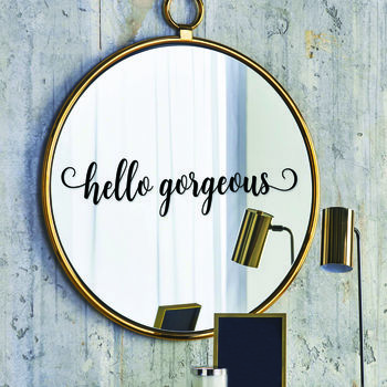 'Hello Gorgeous' Wall Or Mirror Sticker