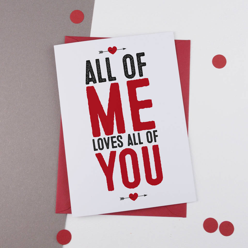 All Of Me… Personalised Anniversary / Romantic Card