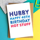 Happy Birthday Hubby Hot Personalised Birthday Card